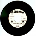 "The Jerms 45 single ""Good Feelin' Yea"" released by The Jerms 1964."